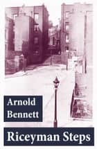 Riceyman Steps (Unabridged) ebook by Arnold Bennett