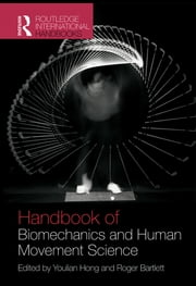 Routledge Handbook of Biomechanics and Human Movement Science ebook by Youlian Hong,Roger Bartlett