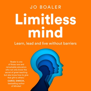 Limitless Mind: Learn, Lead and Live Without Barriers audiobook by Jo Boaler