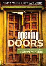 Opening Doors - An Implementation Template for Cultural Proficiency ebook by Trudy Tuttle Arriaga,Randall B. Lindsey