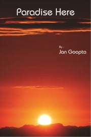Paradise Here ebook by Jan Goopta