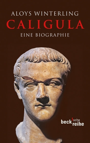 Caligula - Eine Biographie ebook by Aloys Winterling