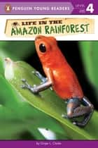 Life in the Amazon Rainforest ebook by Ginjer L. Clarke