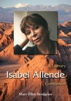 Isabel Allende - A Literary Companion ebook by Mary Ellen Snodgrass