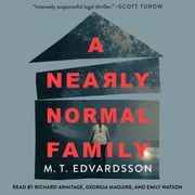 A Nearly Normal Family - A Novel audiobook by M.T. Edvardsson