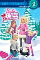 A Perfect Christmas Step Into Reading Book (Barbie) ebook by Christy Webster,Random House