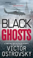 Black Ghosts ebook by Victor Ostrovsky