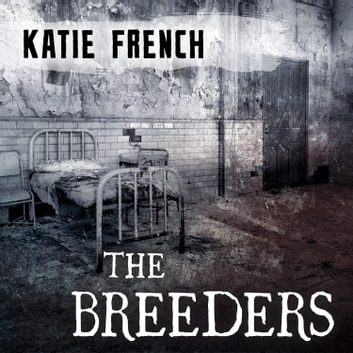 The Breeders audiobook by Katie French