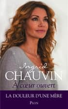 A coeur ouvert ebook by Ingrid CHAUVIN