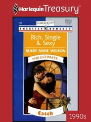 Rich, Single & Sexy ebook by Mary Anne Wilson