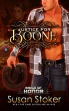 Justice for Boone - Police/Firefighter Romance ebook by Susan Stoker