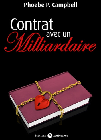 Contrat avec un milliardaire - vol. 9 ebook by Phoebe P. Campbell