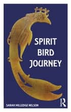Spirit Bird Journey ebook by Sarah Milledge Nelson