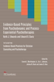 Evidence-Based Principles from Psychodynamic and Process-Experiential Psychotherapies - Chapter 7, Evidence-Based Practices for Christian Counseling and Psychotherapy ebook by Keith J. Edwards,Edward B. Davis