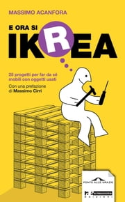 E ora si Ikrea ebook by Massimo Acanfora