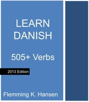 Learn Danish: 505 verbs ebook by Flemming K. Hansen