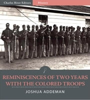 Reminiscenses of Two Years with the Colored Troops ebook by Joshua M Addeman