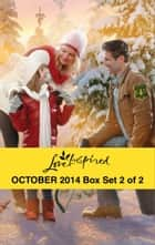 Love Inspired October 2014 - Box Set 2 of 2 - An Anthology ebook by Janet Tronstad, Leigh Bale, Virginia Carmichael