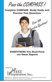 Pass the COMPASS! - Complete COMPASS Exam Study Guide and Practice Test Questions ebook by Complete Test Preparation Inc.