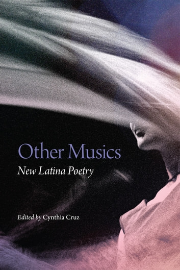 Other Musics - New Latina Poetry ebook by
