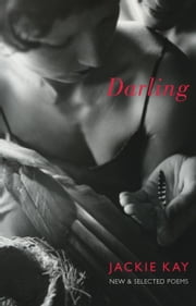 Darling - New & Selected Poems ebook by Jackie Kay