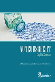 Auteursrecht – Capita selecta ebook by Jeff Keustermans,Peter Blomme,Michel Flamme