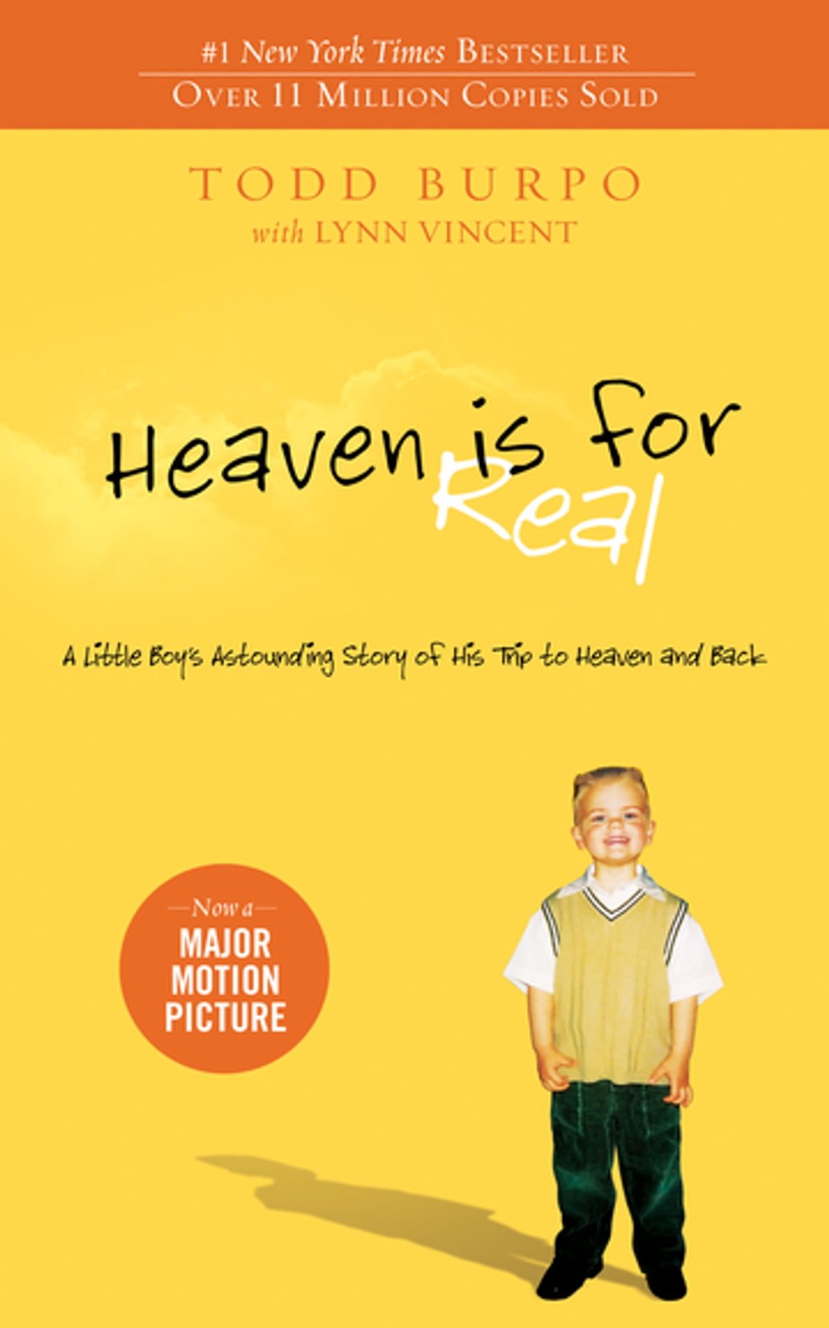 Heaven Is For Real: A Little Boy's Astounding Story Of His Trip To Heaven  And Back Ebook By Todd Burpo  9780849949203  Rakuten Kobo