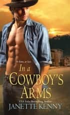 In A Cowboy's Arms ebook by Janette Kenny