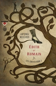 Les Crèvecœur 1 - Édith et Romain ebook by Antonia Medeiros