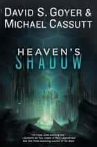 Heaven's Shadow ebook by David S. Goyer, Michael Cassutt
