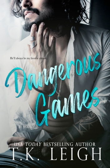 Dangerous Games ebook by T.K. Leigh