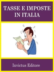 Tasse e imposte in Italia ebook by AA. VV.