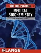 Medical Biochemistry: The Big Picture ebook by Lee W. Janson,Marc Tischler