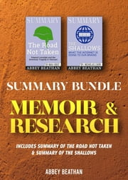 Summary Bundle: Memoir & Research - Includes Summary of The Road Not Taken & Summary of The Shallows ebook by Abbey Beathan