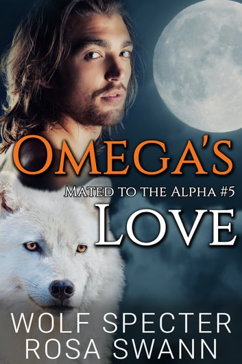Omega's Love ebook by Wolf Specter,Rosa Swann