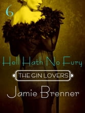 The Gin Lovers #6 - Hell Hath No Fury ebook by Jamie Brenner