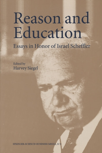 Reason and Education - Essays in Honor of Israel Scheffler ebook by