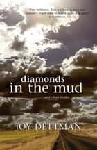Diamonds in the Mud and Other Stories ebook by Joy Dettman