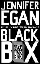 Black Box ebook by Jennifer Egan