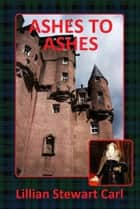 Ashes to Ashes ebook by Lillian Stewart Carl