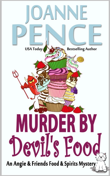 Murder by Devil's Food - An Angie & Friends Food & Spirits Mystery ebook by Joanne Pence