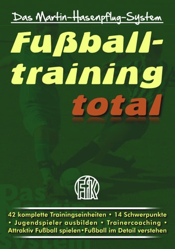 Fussballtraining Total Ebook By Martin Hasenpflug 9783848273591 Rakuten Kobo Greece