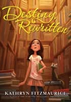Destiny, Rewritten ebook by Kathryn Fitzmaurice