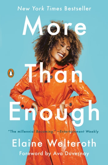 More Than Enough - Claiming Space for Who You Are (No Matter What They Say) ebook by Elaine Welteroth