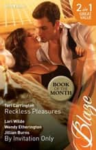 Reckless Pleasures/Exclusively Yours/Private Party/Secret Enco ebook by Tori Carrington, Lori Wilde, Wendy Etherington,...