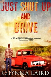 Just Shut Up and Drive ebook by Chynna T. Laird