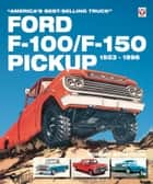 Ford F-100/F-150 Pickup 1953 to 1996 - America's best-selling Truck ebook by Robert Ackerson