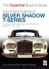 Rolls-Royce Silver Shadow & Bentley T-Series - The Essential Buyers Guide ebook by Malcolm Bobbitt