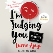 I'm Judging You - The Do-Better Manual audiobook by Luvvie Ajayi