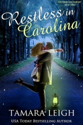 Restless In Carolina - A Southern Romance ebook by Tamara Leigh